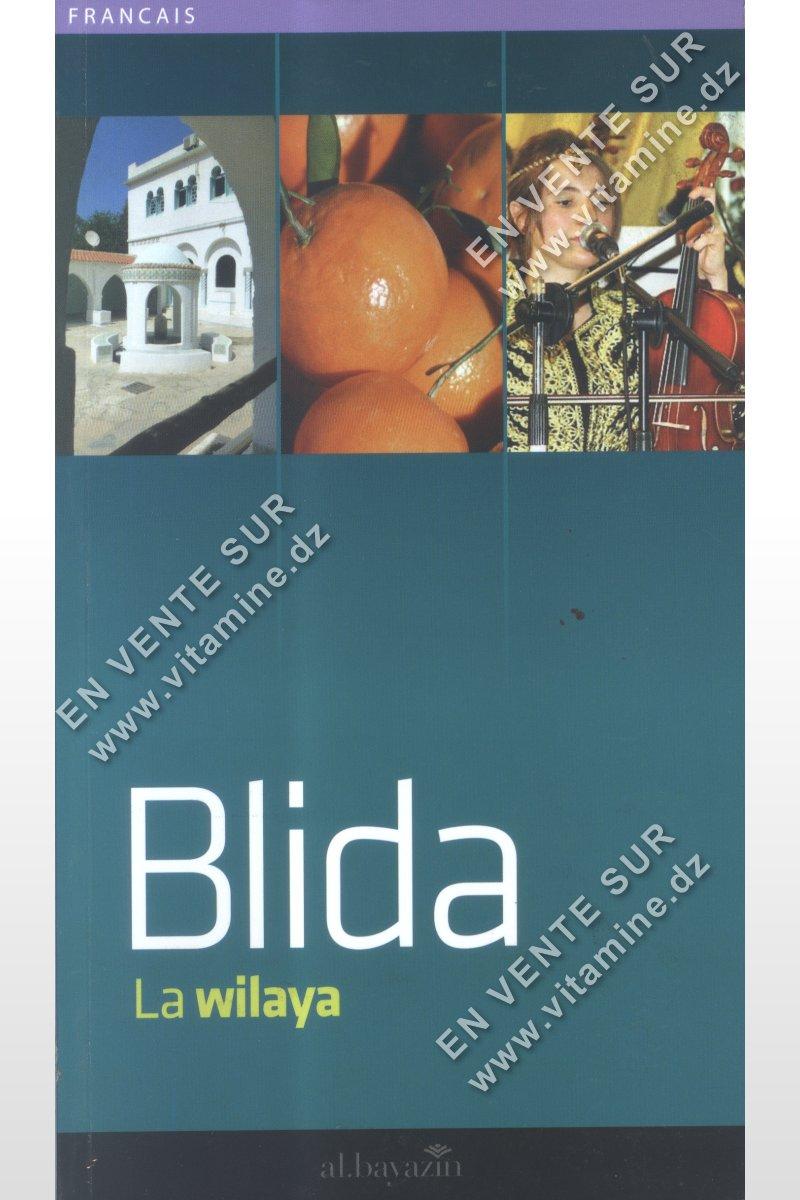 Blida La Wilaya ( première édition : 2012 )