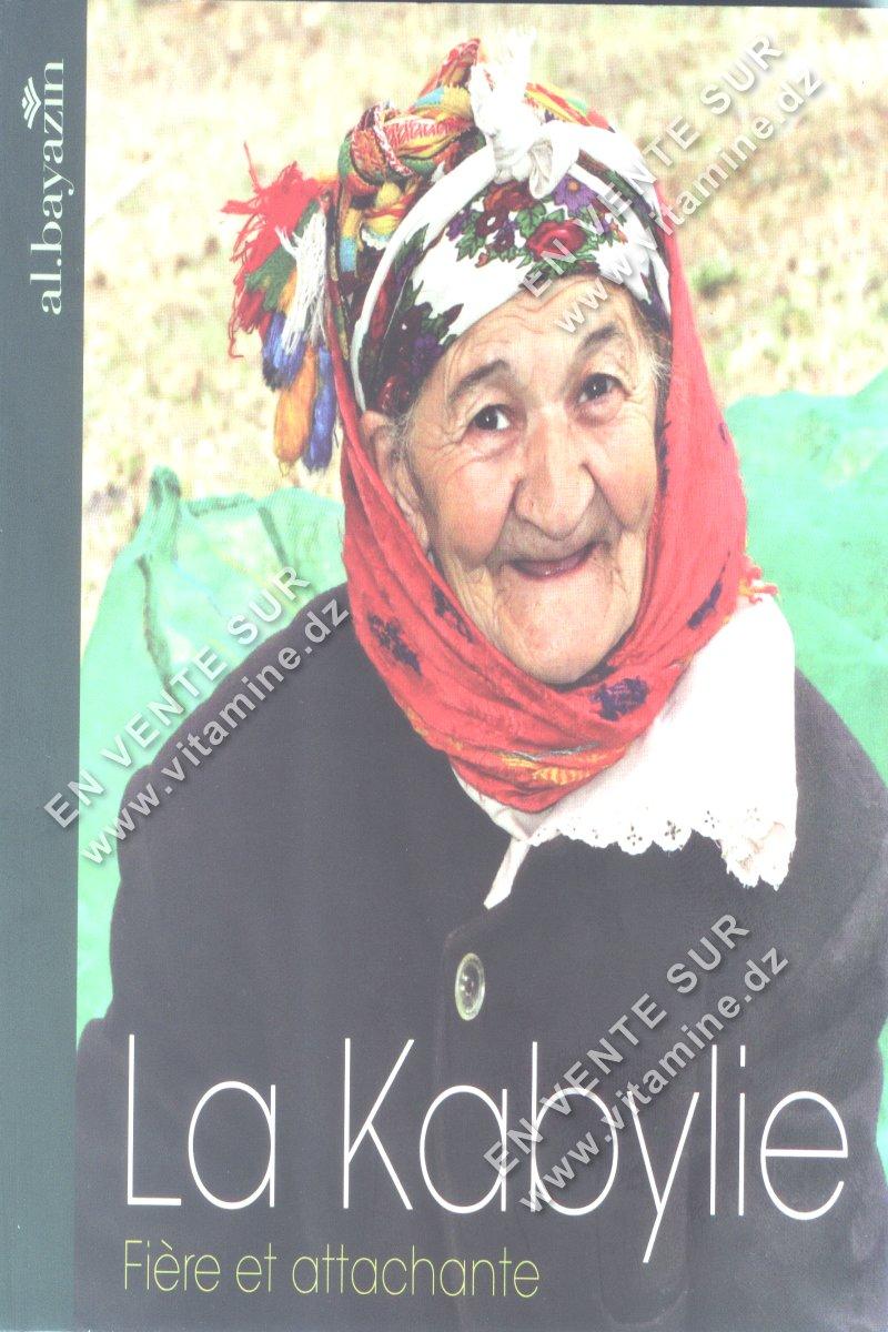 La Kabylie Fière et attachante
