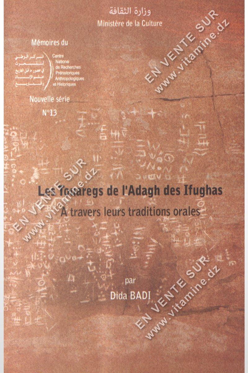 Dida Badi - Les touaregs de l'Adagh des Ifughas A travers leurs traditions orales