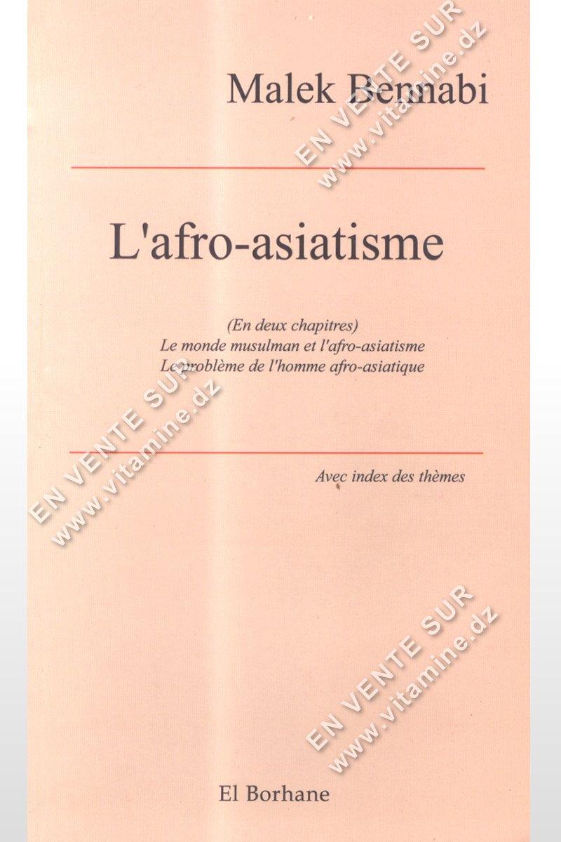 MALEK BENNABI -  L'AFRO-ASIATISME