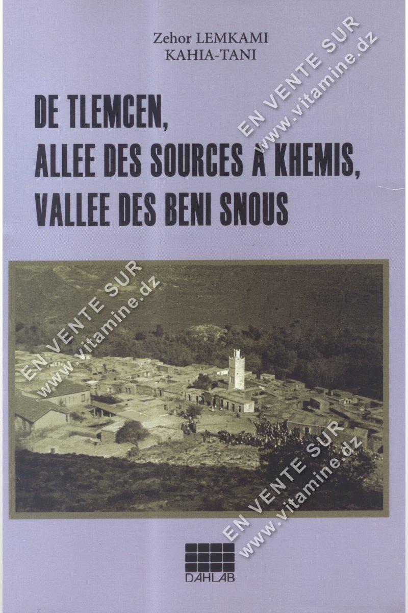 Zehor LEMKAMI KAHIA-TANI - DE TLEMCEN , ALLEE DES SOURCES A KHEMIS , VALLEE DES BENI SNOUS