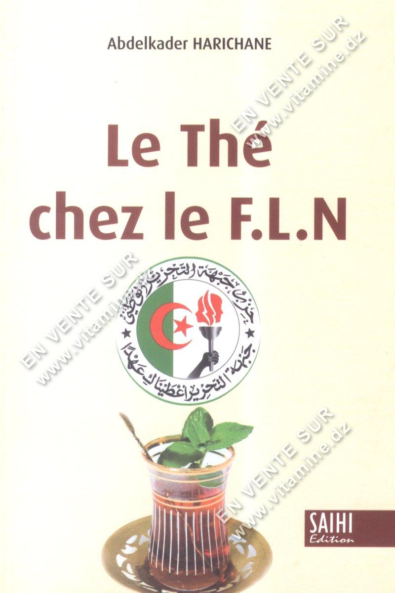 Abdelkader Harichane – Le thé chez le F.L.N
