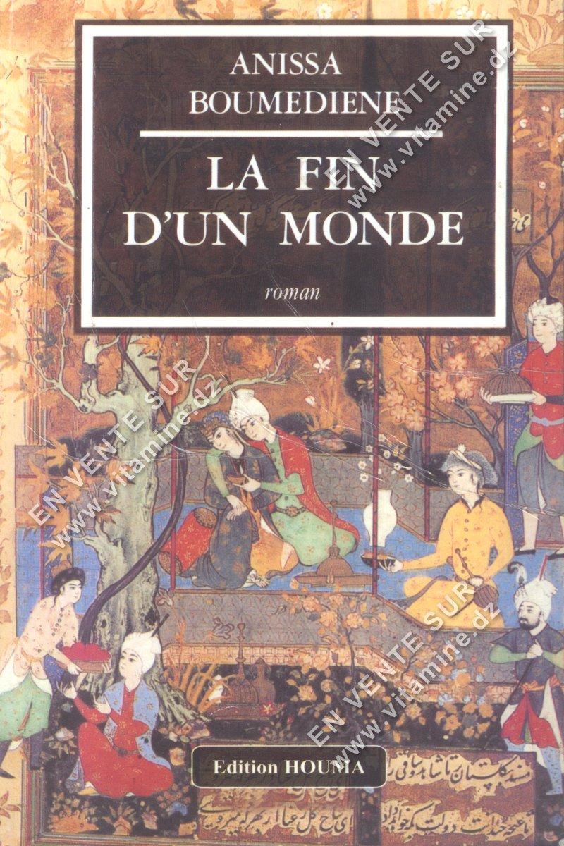 Anissa Boumediene - La fin d'un monde