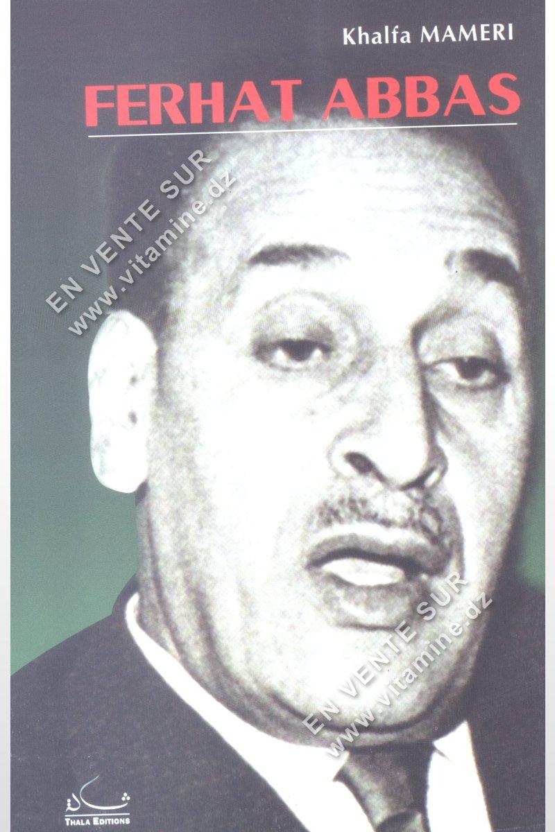 Khalfa Mameri - Ferhat Abbas