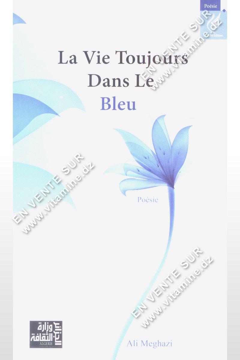 Ali Meghazi - La Vie Toujours Dans Le Bleu