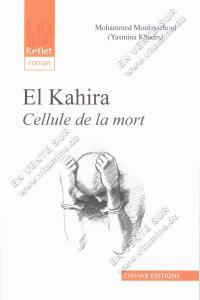 Mohammed Moulessehoul ( Yasmina Khadra ) - El Kahira Cellule de la mort