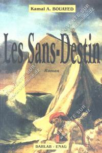 Kamal A.BOUAYED - Les Sans-Destin