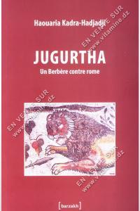 Haouaria Kadra-Hadjadji - JUGURTHA