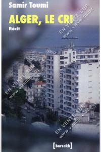 Samir Toumi - Alger , Le cri