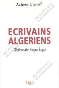 Achour Cheurfi - ÉCRIVAINS ALGÉRIENS Dictionnaire biographique