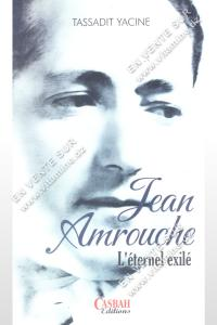 Tassadit Yacine - Jean Amrouche L'éternel exilé