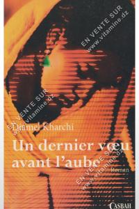 Djamel Kharchi – Un dernier vœu avant l'aube