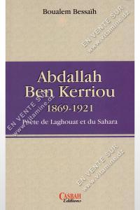 Abdallah Ben Kerrirou - Poète de Laghouat et du Sahara