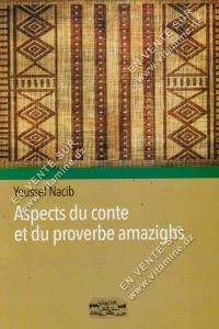 Youssef Nacib – Aspects du conte et du proverbe Amazighs
