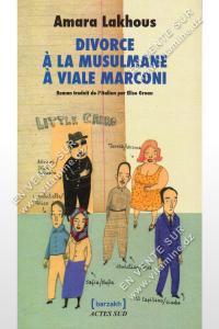 Amara Lakhous - Divorce à la Musulmane à Viale Marconi