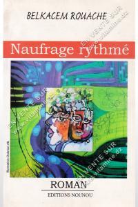 Belkacem Rouache - Naufrage Rythmé