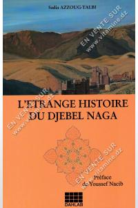 Sadia Azzoug-Talbi – L'étrange histoire du djebel naga