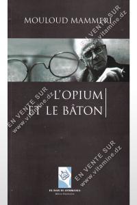 Mouloud Mammeri – L'opium et le Bâton