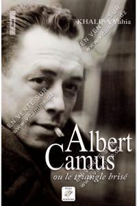 Khalifa Yahia – Albert Camus ou le triangle brisé
