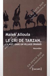 Malek Alloula - Le cri de Tarzan