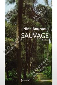 Nina Bouraoui - SAUVAGE