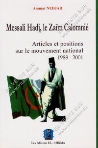 Ammar Nedjar - Messali Hadj , le Zaim Calomnié