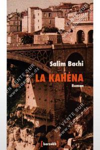 Salim Bachi - La Kahéna