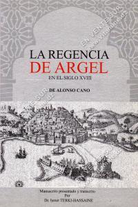 Ismet Terki-Hassaine - La Regencia De Argel En El Siglo XVIII