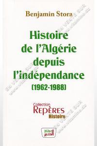Benjamin Stora - Histoire de l'Algérie depuis l'indépendance 1962-1988
