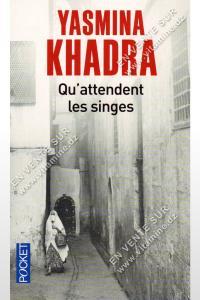 Yasmina Khadra - Qu'attendent les singes