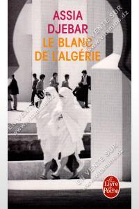 Assia Djebar - Le Blanc de l'Algérie