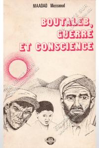 Maadad Messaoud - Boutaleb , Guerre et Conscience