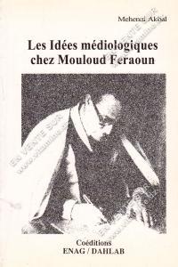 Mehenni Akbal - Les idées médiologiques chez Mouloud Feraoun