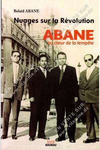 Belaid Abane - Nuages sur la Révolution