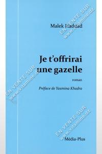 Malek Haddad - Je t'offrirai une gazelle