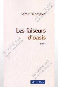 Samir Benmalek - Les Faiseurs D'oasis