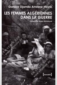 Danièle Djamila Amrane Minne - Les Femmes Algériennes Dans La Guerre