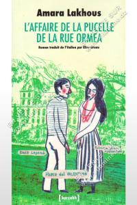 Amara Lakhous - L'affaire de la pucelle de la rue Ormea