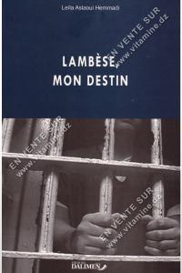 Leila Aslaoui Hemmadi - Lambèse , Mon Destin