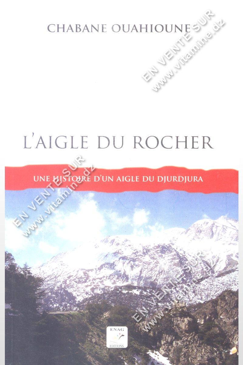 Chabane Ouahioune - L'aigle du Rocher