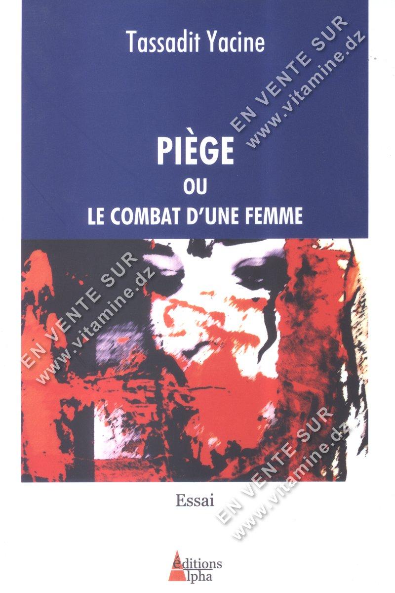 Tassadit Yacine - Piège ou LE COMBAT D'UNE FEMME
