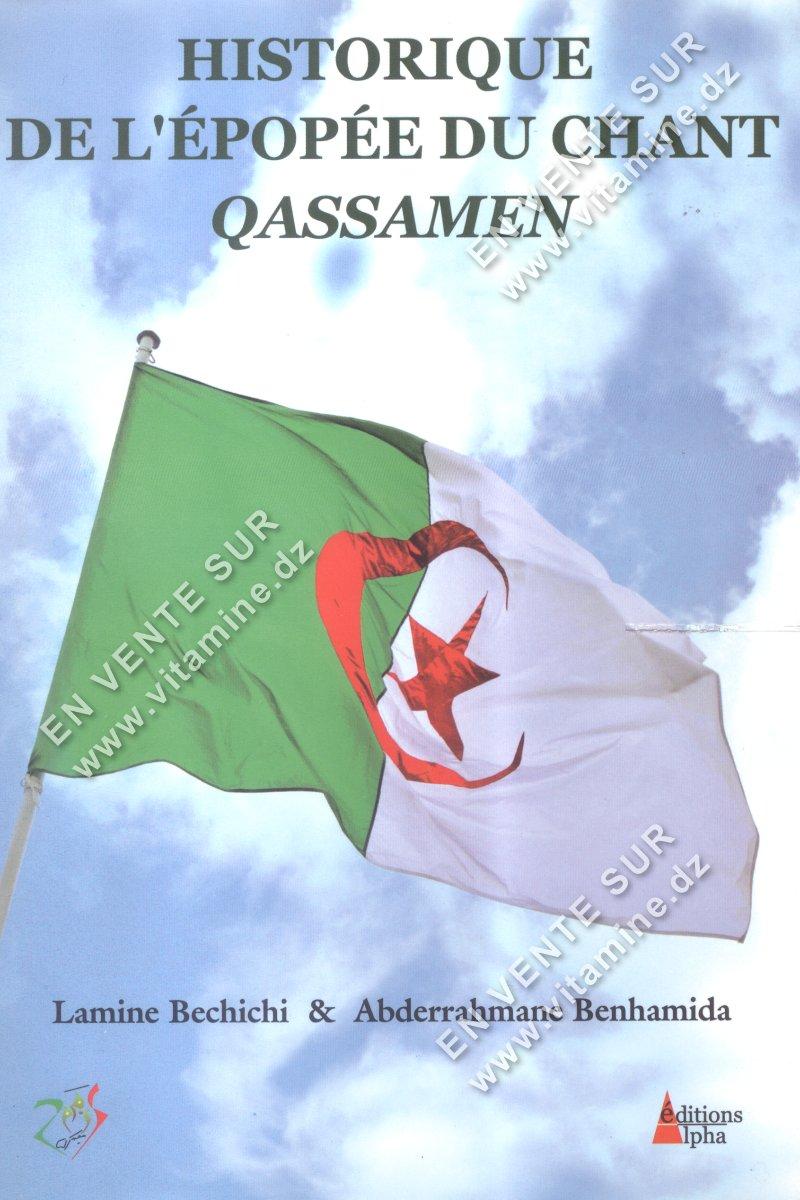 Lamine Bechichi et Abderrahmane Benhamida - Historique de l'épopée du chant Qassamen