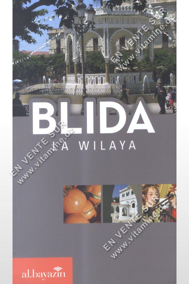 Blida La Wilaya ( Deuxième édition : 2016 )