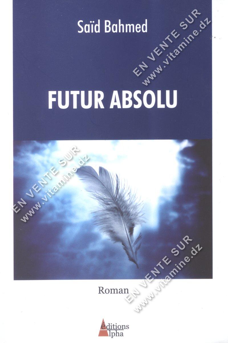 Saïd Bahmed - Futur Absolu