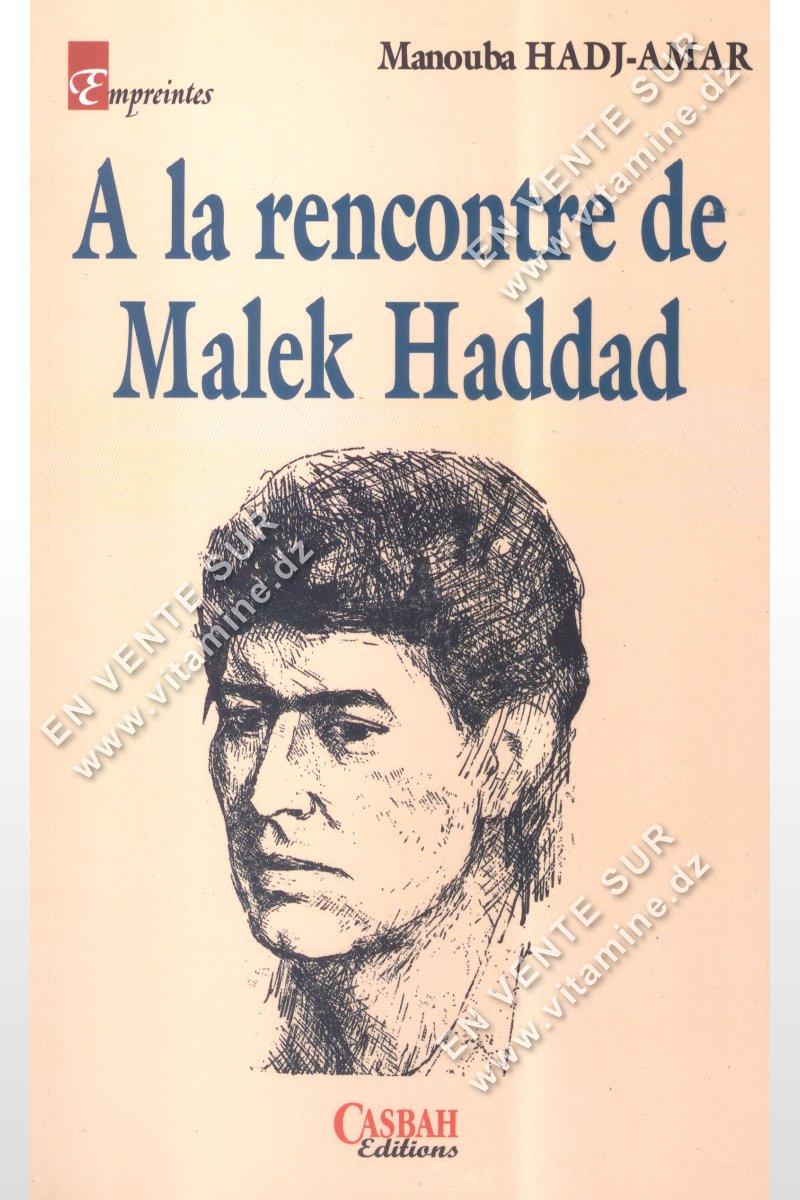 Manouba HADJ-AMAR - A La rencontre de Malek Haddad