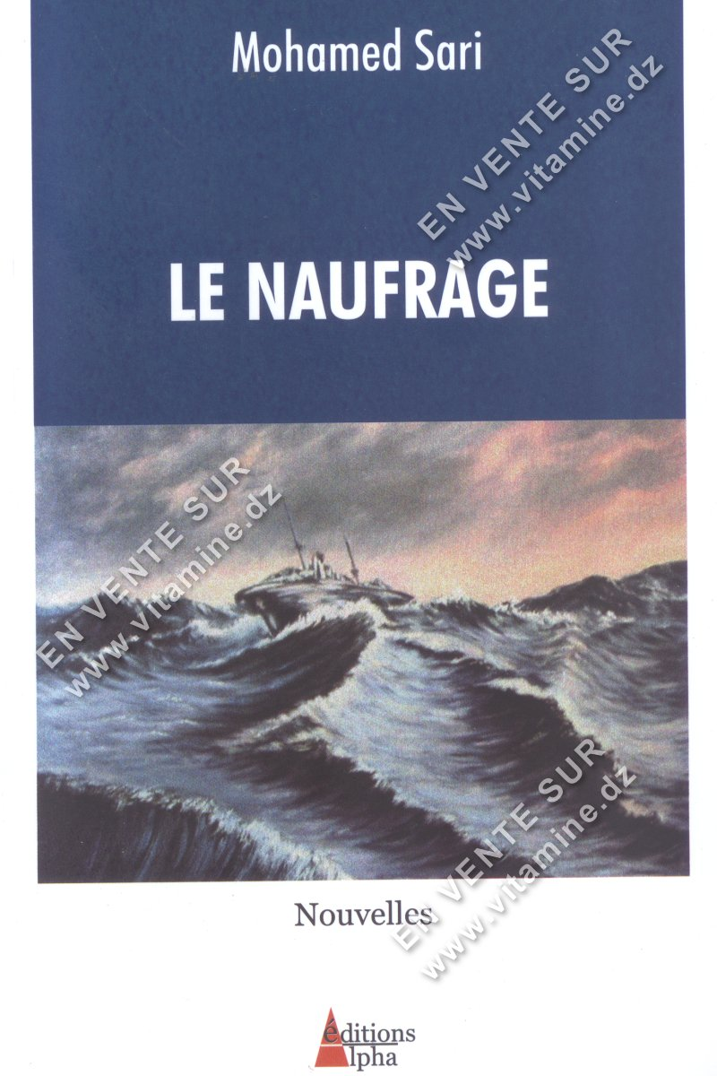 Mohamed Sari - LE NAUFRAGE
