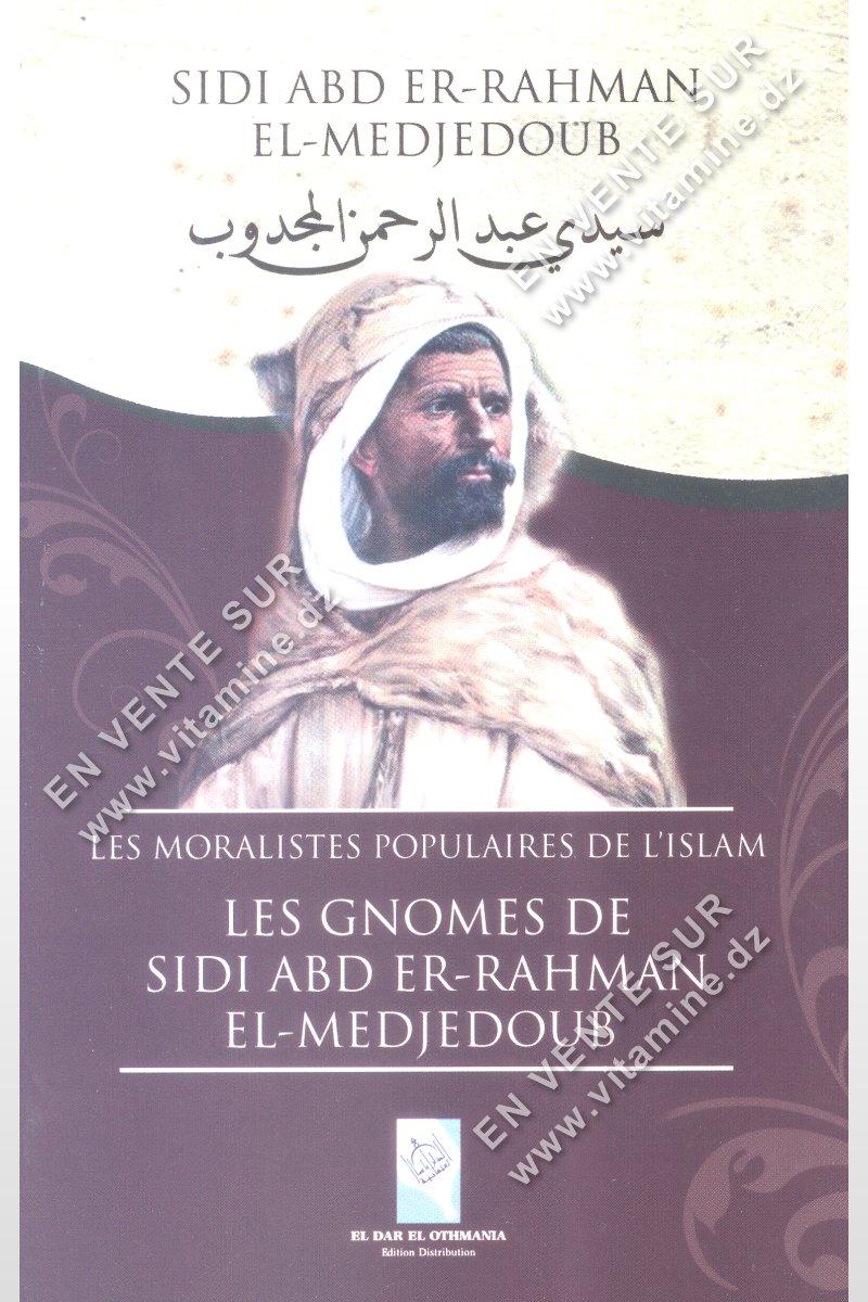 Sidi Abd Er-Rahman El-Medjedoub - Les GNOMES DE SIDI ABD ER-RAHMAN EL-MEDJEDOUB - Les moralistes populaires de l'islam