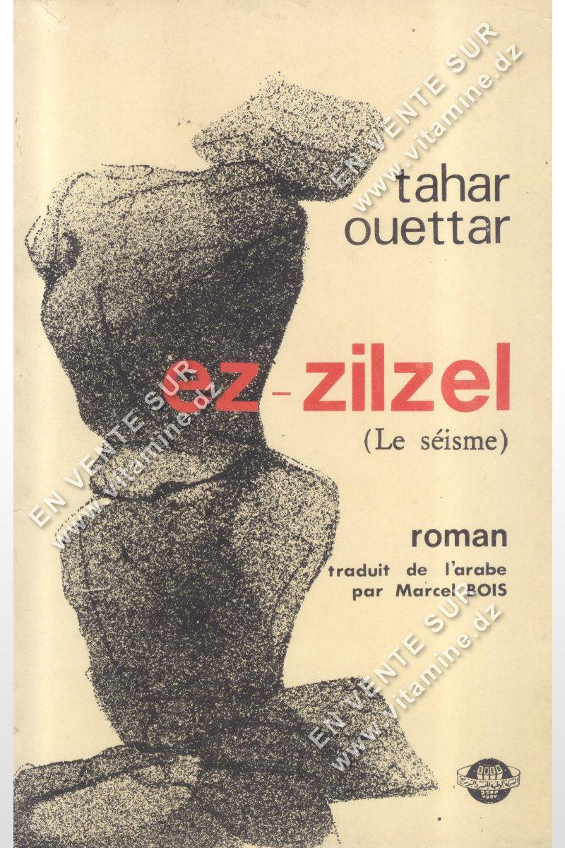 Tahar Ouettar - Ez Zilzel ( Le séisme )