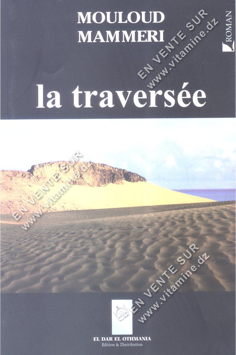 Mouloud Mammeri - La traversée