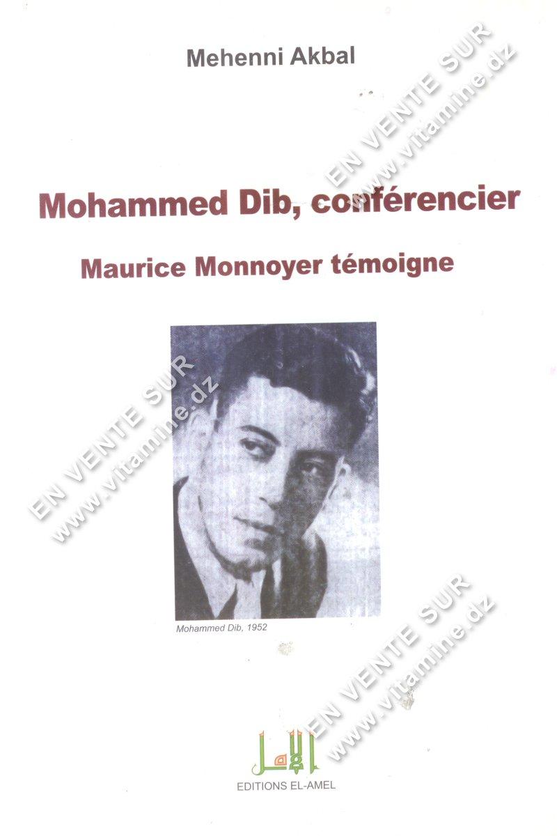 Mehenni Akbal - Mohammed Dib , conférencier - Maurice Monnoyer témoigne